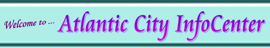 Atlantic City InfoCenter  banner